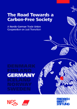 The road towards a carbon-free society - A Nordic-German trade union cooperation on just transition. Germany