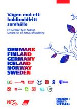 Vägen mot ett koldioxidfritt samhälle - Ett nordiskt-tyskt fackligt samarbete om rättvis omställning. [Syntes]